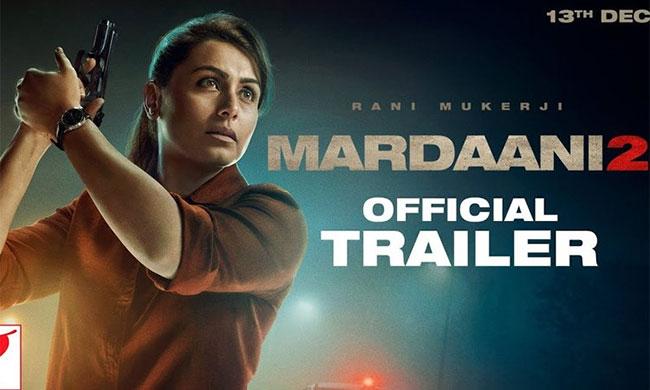 Mardaani 2 Movie Trailer