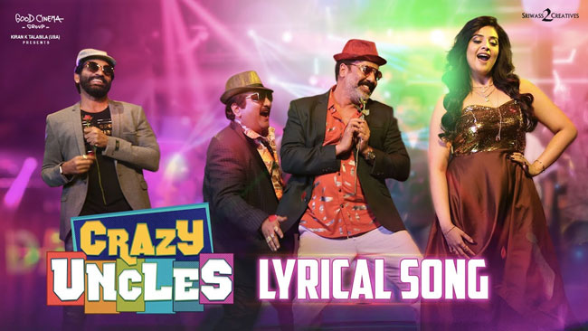 Crazy Uncles Title Song Lyrical video